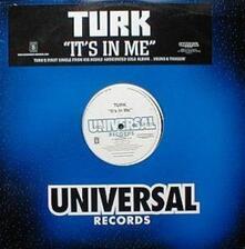 It's in Me - Vinile LP di Turk