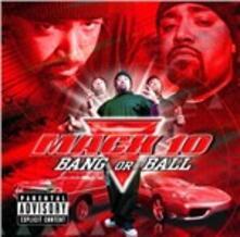 Bang Or Ball - CD Audio di Mack 10