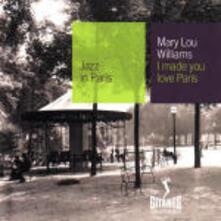 I Made you Love Paris '54 - CD Audio di Mary Lou Williams