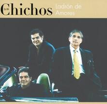 Ladron de amores - CD Audio di Los Chichos