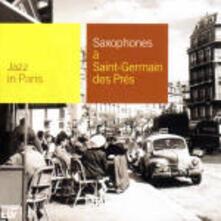 Saxophones à Saint-Germain des-Prés - CD Audio