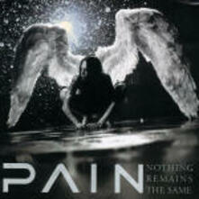 Nothing Remains the Same - CD Audio di Pain