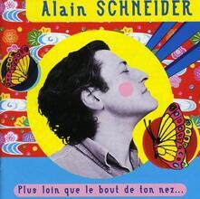 Plus loin que le bout de ton nez - CD Audio di Alain Schneider