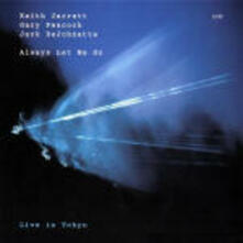 Always let Me go - CD Audio di Keith Jarrett,Gary Peacock,Jack DeJohnette