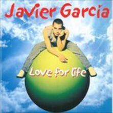 Love for Life - CD Audio di Javier Garcia