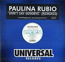 Don't Say Goodbye - Vinile LP di Paulina Rubio