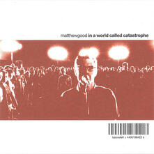 In a World Called Catastr - CD Audio Singolo di Matthew Good