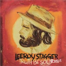 Truth Be Sold - CD Audio di Leeroy Stagger
