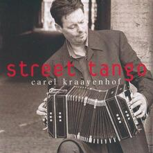 Street Tango - CD Audio + DVD di Carel Kraayenhof