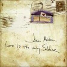 Love Is the Only Soldier - CD Audio di Jann Arden