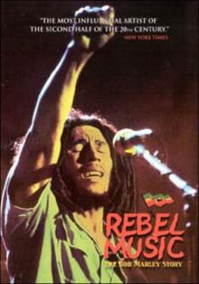 Bob Marley & The Wailers. Rebel Music: The Bob Marley Story (DVD) - DVD