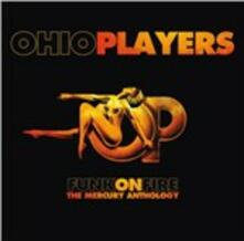 Funk on Fire. The Mercury Anthology - CD Audio di Ohio Players