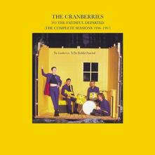 To the Faithful Departed (Remastered + Bonus Tracks) - CD Audio di Cranberries