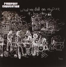 What we did on our Holidays - CD Audio di Fairport Convention