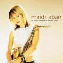 It Just Happens that Way - CD Audio di Mindi Abair