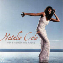 Ask a Woman Who Knows - CD Audio di Natalie Cole