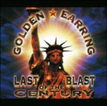 Last Blast of the Century - CD Audio di Golden Earring