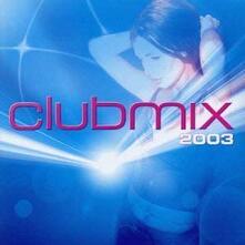 Clubmix 2003 - CD Audio