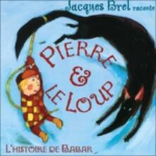 Pierre Et Le Loup - CD Audio di Jacques Brel
