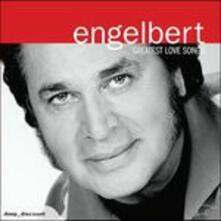 Greatest Love Songs - CD Audio di Engelbert