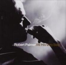 At His Very Best - CD Audio di Robert Palmer