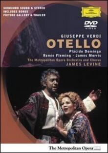 Giuseppe Verdi. Otello (DVD) - DVD di Placido Domingo,Renée Fleming,James Morris,Giuseppe Verdi,James Levine