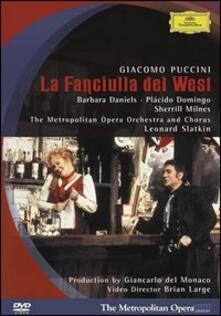 Giacomo Puccini. La Fanciulla del West (DVD) - DVD di Placido Domingo,Sherrill Milnes,Giacomo Puccini,Leonard Slatkin