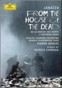 Leoš Janácek. Dalla casa dei morti. From the House of the Dead di Patrice Chéreau - DVD