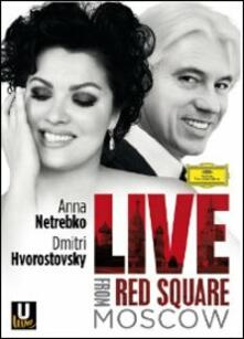 Anna Netrebko & Dmitri Hvorostovsky. Live From Red Square. Moscow - DVD