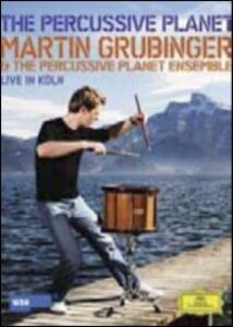 Martin Grubinger & The Percussive Planet Ensemble. Live in Köln - DVD
