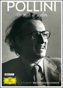 Film Maurizio Pollini. De main de maître Bruno Monsaingeon