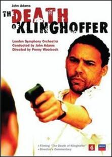 John Adams. The Death of Klinghoffer di Penny Woolcock - DVD