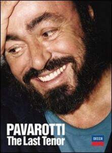 Luciano Pavarotti. The Last Tenor (DVD) - DVD di Luciano Pavarotti