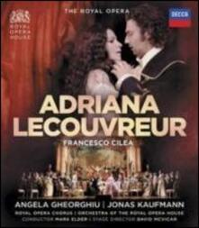 Francesco Cilea. Adriana Lecouvreur (Blu-ray) - Blu-ray di Angela Gheorghiu,Olga Borodina,Jonas Kaufmann,Francesco Cilea,Mark Elder