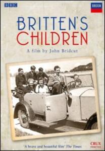 Benjamin Britten. Britten's Children di John Bridcut - DVD