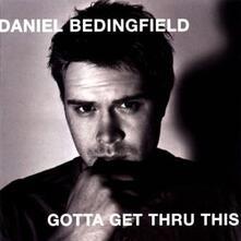 Gotta Get Thru This - CD Audio di Daniel Bedingfield