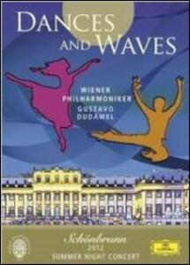 Dances and Waves. Sommernachtskonzert Schonbrunn 2012. - DVD
