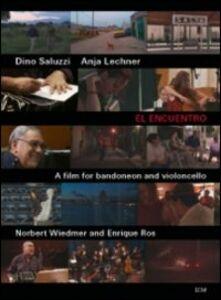 Film Dino Saluzzi. El Encuentro. Un film per bandoneon e violoncello Norbert Wiedmer , Enrique Ros