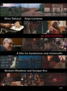 Dino Saluzzi. El Encuentro. Un film per bandoneon e violoncello (DVD) - DVD di Dino Saluzzi,Anja Lechner