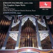 Complete Organ Works V. 2 - CD Audio di Johann Pachelbel