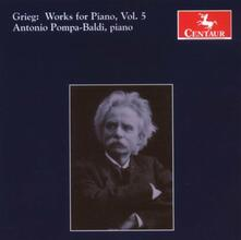 Musica per Pianoforte vol.5 - CD Audio di Edvard Grieg