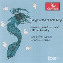 Songs of the Bubble - CD Audio di John Greer