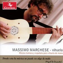 Si amores me han de matar - CD Audio di Miguel de Fuenllana,Alonso de Mudarra,Luys Milan,Massimo Marchese