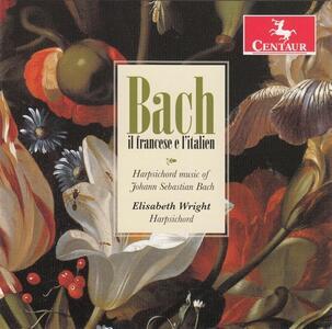 Bach. Il Francese e l'Italien - CD Audio di Johann Sebastian Bach,Elisabeth Wright