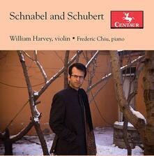 Schnabel and Schubert - CD Audio di Franz Schubert,Artur Schnabel,Frederic Chiu,William Harvey