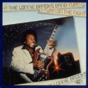 Turn on the Night - CD Audio di Lonnie Brooks