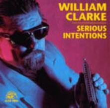 Serious Intentions - CD Audio di William Clarke
