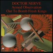 Armed Observation - Out to Bomb Fresh King - CD Audio di Doctor Nerve