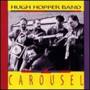 Carousel - CD Audio di Hugh Hopper