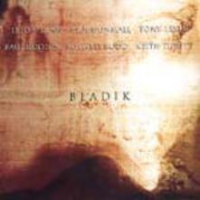 Bladik - CD Audio di Tony Levin,Paul Rodgers,Roswell Rudd,Keith Tippett,Elton Dean,Paul Dunmall